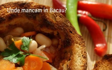 Unde mancam in Bacau